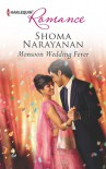 Monsoon Wedding Fever - Shoma Narayanan