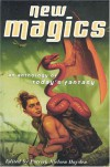 New Magics: An Anthology of Today's Fantasy -