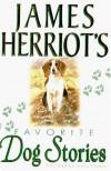 James Herriot's Favorite Dog Stories - James Herriot, Lesley Holmes
