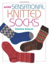 More Sensational Knitted Socks - Charlene Schurch
