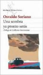 Una sombra ya pronto serás - Osvaldo Soriano