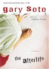 The Afterlife - Gary Soto