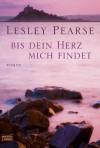 Bis dein Herz mich findet: Roman (German Edition) - Lesley Pearse, Hans Link