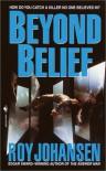 Beyond Belief - Roy Johansen