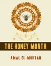 The Honey Month - Amal El-Mohtar