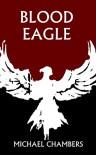 Blood Eagle - Michael Chambers