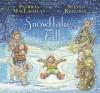 Snowflakes Fall - Patricia MacLachlan, Steven Kellogg