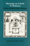 Marriage as a Path to Holiness: Lives of Married Saints - David C. Ford, Mary Ford