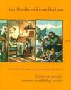 Van Aladdin tot Zwaan kleef aan: Lexicon van sprookjes: ontstaan, ontwikkeling, variaties (Paperback) - Ton Dekker, Jurjen van der Kooi, Theo Meder