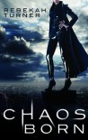 Chaos Born (Chronicles of the Applecross, #1) - Rebekah Turner