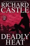Deadly Heat (Nikki Heat) - Richard Castle