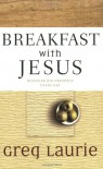 Breakfast with Jesus - Greg Laurie