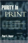 Purity in Print: Book Censorship in America from the Gilded Age to the Computer Age - Paul S. Boyer