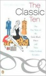 The Classic Ten: The True Story of the Little Black Dress and Nine Other Fashion Favorites - Nancy MacDonell Smith