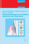 Periodontal Management Of Children, Adolescents And Young Adults - Valerie Clerehugh, Iain L. C. Chapple