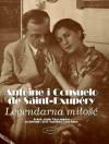 Antoine i Consuelo de Saint-Exupery: Legendarna miłość - Alain Vircondelet