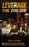 The Zoo Job (A Leverage Novel) - Keith R.A. DeCandido;Electric Entertainment