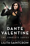 Dante Valentine: The Complete Series - Lilith Saintcrow