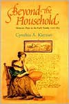 Beyond the Household: Women's Place in the Early South, 1700 1835 - Cynthia A. Kierner