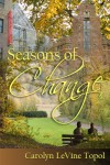 Seasons of Change - Carolyn Levine Topol