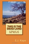 This is the Dead Land: A Novel of the Herero - E.J. Kaye