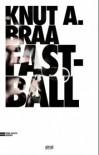 Fastball - Knut A. Braa