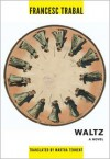 Waltz (Catalan Literature) - Francesc Trabal, Martha Tennent