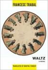 Waltz (Catalan Literature) - Francesc Trabal, Martha Tennent