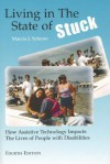 Living in the State of Stuck: How Assistive Technology Impacts the Lives of People With Disabilities - Marcia J. Scherer