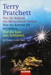 Nur du kannst die Menschheit retten / Nur du kannst sie verstehen / Nur du hast den Schlüssel - Terry Pratchett