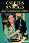 Careers with Animals: Exploring Occupations Involving Dogs, Horses, Cats, Birds, Wildlife, and Exotics - Ellen Shenk
