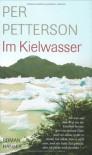 Im Kielwasser - Per Petterson, Ina Kronenberger
