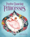 The Twelve Dancing Princesses - Brigette Barrager