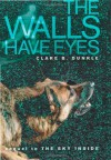 The Walls Have Eyes - Clare B. Dunkle