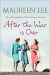 After the War Is Over - Maureen Lee