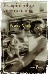 Escupiré sobre vuestra tumba - Boris Vian