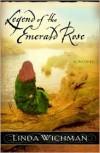 Legend of the Emerald Rose - Linda Wichman