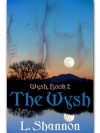 The Wysh (Wysh #1) - L. Shannon
