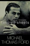 Tangled Sheets - Michael Thomas Ford