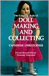 The Complete Book of Doll Making and Collecting -