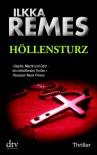 Höllensturz: Thriller - Ilkka Remes
