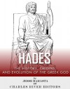 Hades: The History, Origins and Evolution of the Greek God - Jesse Harasta