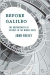 Before Galileo: The Advancement of Science in the Middle Ages - John Freely
