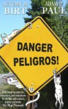 Danger Peligros! - Autumn M. Birt, Adam P. Paul