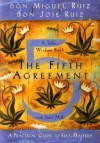 The Fifth Agreement: A Practical Guide to Self-Mastery - Don Miguel Ruiz; Don Jose Ruiz; Janet Mills