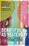 Beautiful as Yesterday: A Novel - Fan Wu
