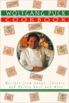 Wolfgang Puck Cookbook: Recipes from Spago, Chinois, and Points East and West - Wolfgang Puck
