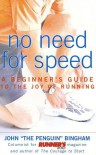 No Need for Speed: A Beginner's Guide to the Joy of Running - John Bingham, Jenny Hadfield