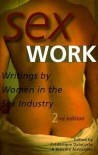 Sex Work: Writings by Women in the Sex Industry - Frederique Delacoste, Priscilla Alexander