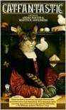 Catfantastic - Andre Norton,  Martin H. Greenberg (Editor)